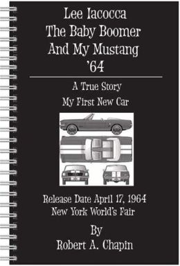Lee Iacocca The Baby Boomer And My Mustang '64
