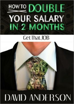How to Double Your Salary in Two Months!