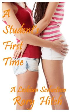 A Student's First Time: A Lesbian Seduction