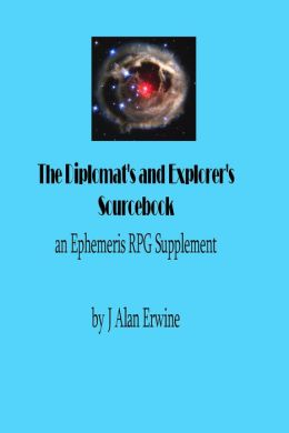 The Diplomat's and Explorer's Sourcebook: An Ephemeris RPG Supplement