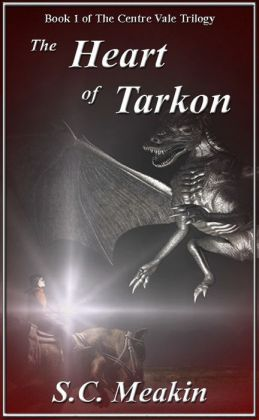 The Heart of Tarkon (Book 1 - The Centre Vale Trilogy)