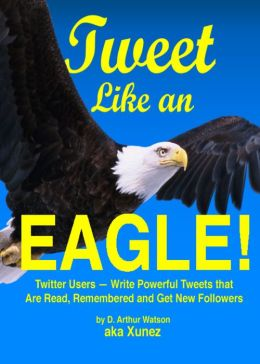 Tweet Like an Eagle!