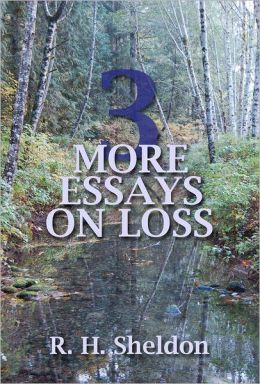 Three More Essays on Loss