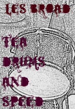 Tea. Drums And Speed