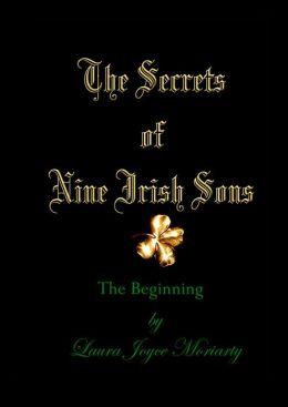 The Secrets of Nine Irish Sons I: The Beginning