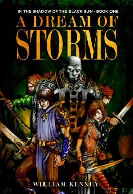 A Dream of Storms, In the Shadow of the Black Sun: Book One
