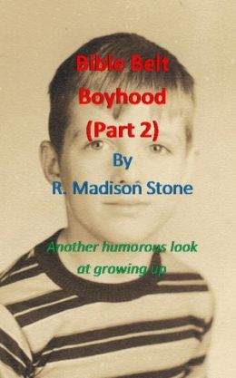 Bible Belt Boyhood (Part 2)