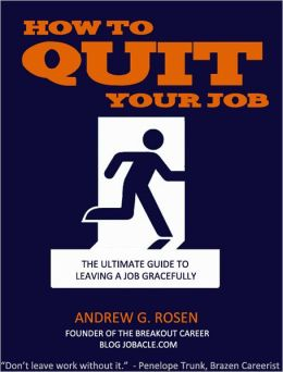 How to Quit Your Job: The Ultimate Guide to Leaving a Job Gracefully