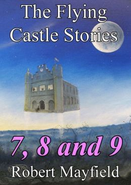 The Flying Castle Stories, 7, 8 and 9