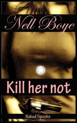 Kill Her Not (Naked Spooks)
