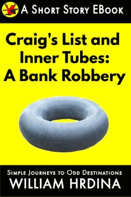Craig's List and Inner Tubes: A Bank Robbery
