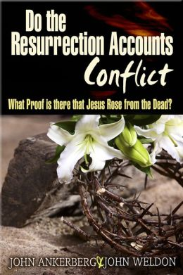 Do The Resurrection Accounts Conflict and What Proof Is There That Jesus Rose From The Dead?