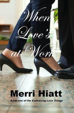When Love's at Work