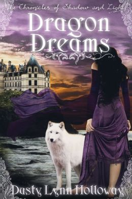 Dragon Dreams (The Chronicles of Shadow and Light) Book 1