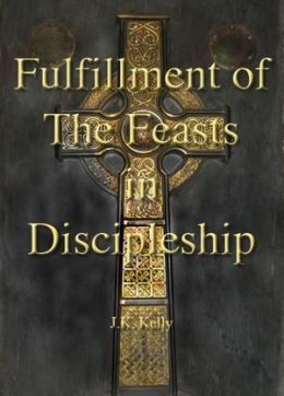 Fulfillment of The Feasts In Discipleship