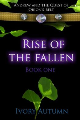 Andrew and the Quest of Orion's Belt (Rise of the Fallen)