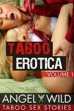 Taboo Erotica (Daddy Daughter Sex Stories)