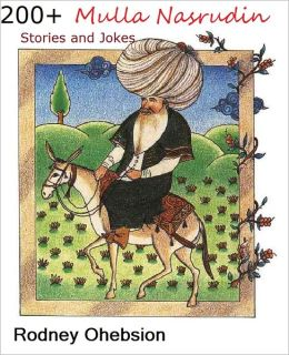 200+ Mulla Nasrudin Stories and Jokes
