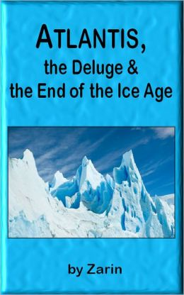 Atlantis, the Deluge and the End of the Ice Age