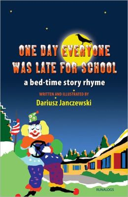One Day Everyone Was Late For School: Bedtime Story Rhyme