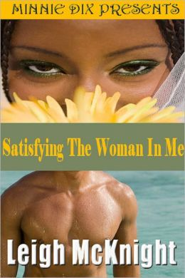 Satisfying The Woman In Me