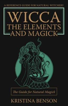 Wicca: The Elements and Magick