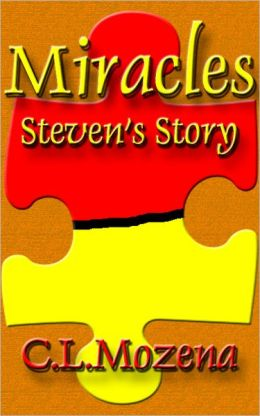 Miracles; Steven's Story (based on a true story)