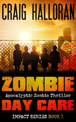 Zombie Day Care: Impact Series - Book 1