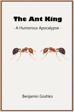 The Ant King: A Humorous Apocalypse