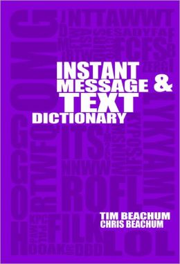 Instant Message And Text Acronym Dictionary