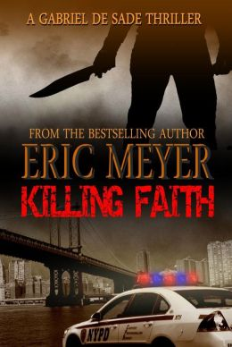 Killing Faith (A Gabriel De Sade Thriller)