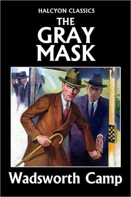 The Gray Mask by Wadsworth Camp