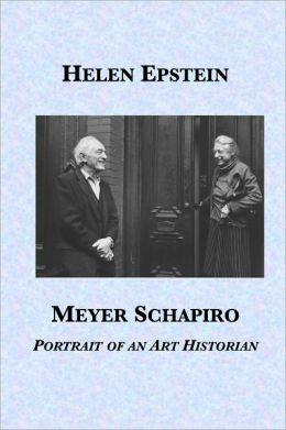 Meyer Schapiro: Portrait of an Art Historian