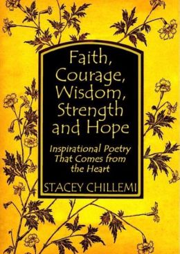 Poetry for the Soul: Faith, Courage, Wisdom, Strength and Hope: Inspiring Poetry That Comes from the Heart