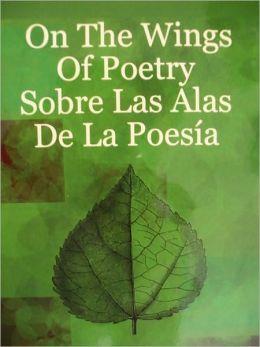 On The Wings of Poetry - Sobre Las Alas De La Poesia