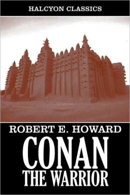 Conan the Warrior by Robert E. Howard