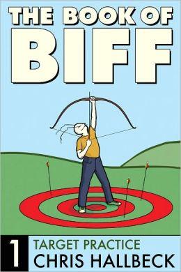 Book of Biff #1 Target Practice