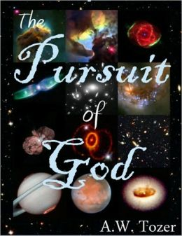 The Pursuit of God (Formatted for NOOK)