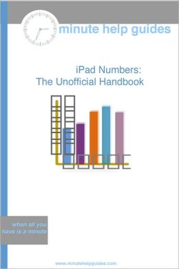 iPad Numbers: The Unofficial Handbook