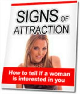 Signs Of Attraction - How to tell if a woman is interested in you