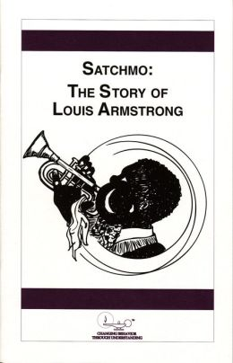 Satchmo: The Story of Louis Armstrong