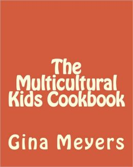 The Multicultural Kids Cookbook: Kids in the Kitchen