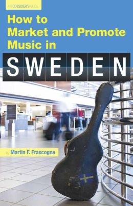 How To Market & Promote Music in SWEDEN