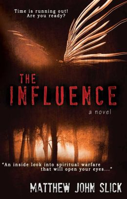 The Influence (for fans of Frank Peretti, Ted Dekker and Jonathan Cahn)