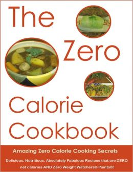 The Zero Calorie Cookbook