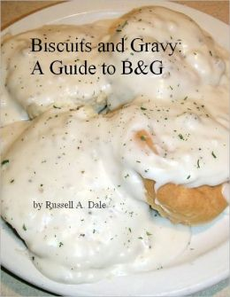 Biscuits and Gravy: A Guide to B&G