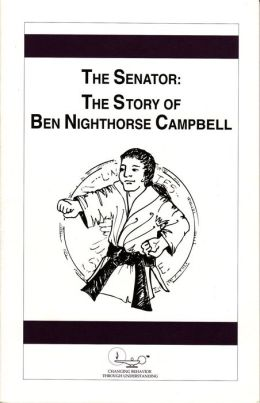 The Senator: The Story of Ben Nighthorse Campbell