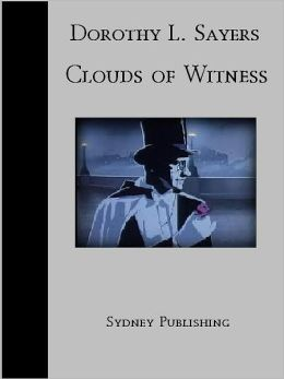 Clouds of Witness (Lord Peter Wimsey Classic)