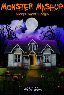 Monster Mashup - Spooky Short Story Omnibus with Bonus Zombie Short