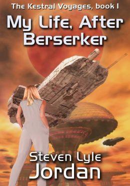 The Kestral Voyages: My Life, After Berserker